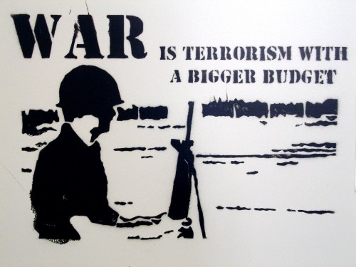 war_is_terrorism_with_a_bigger_budget-500x375